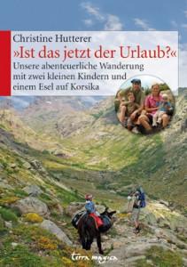 """Christine Hutterers Buch über das Esel-Abenteuer: """"Ist das jetzt der Urlaub?"""""""